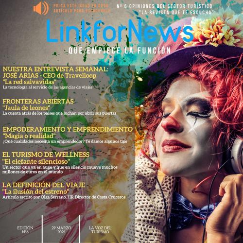 LINKFORNEWS, NÚMERO 6. LA REVISTA QUE TE ESCUCHA. QUE EMPIECE LA FUNCIÓN.
